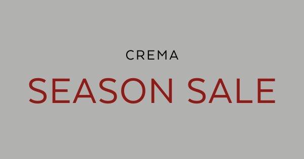 Crema Season Sale