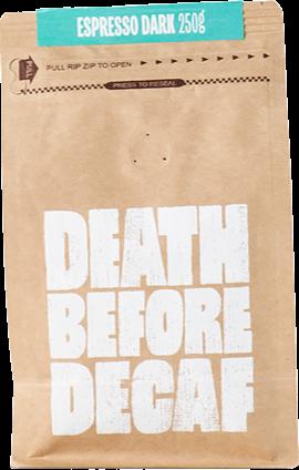 Death Before Decaf Espresso Dark 250 g Coffee Beans