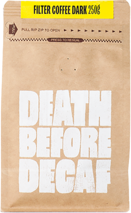 Death Before Decaf Filter Coffee Dark 250 g Coffee Beans