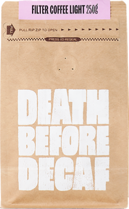 Death Before Decaf Filter Coffee Light 250 g Coffee Beans
